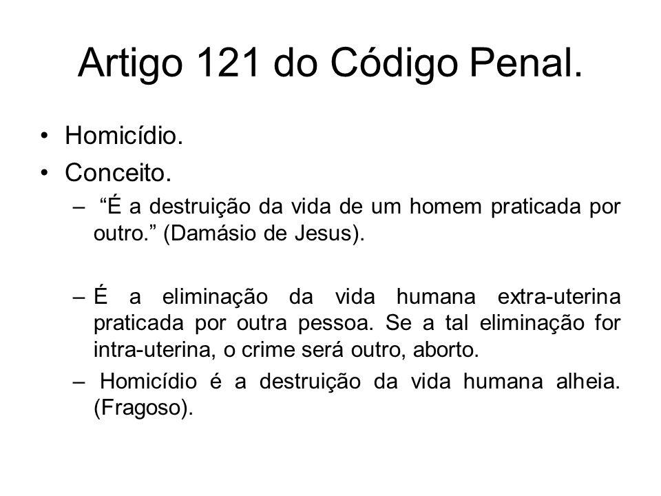 Artigo 121 do Código Penal. Homicídio. Conceito.