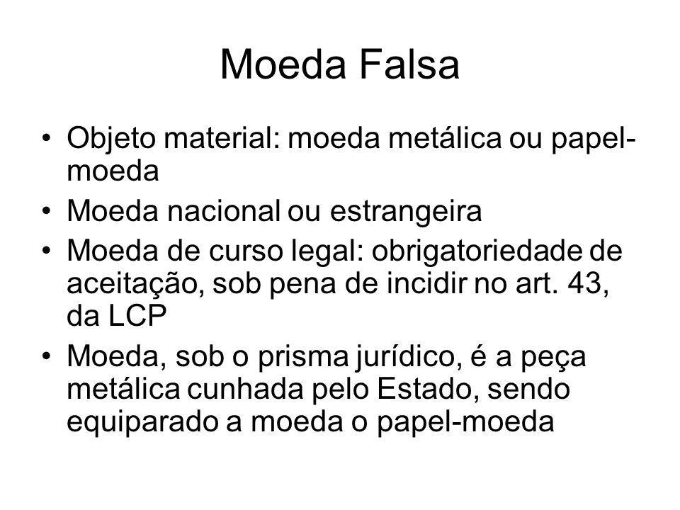 Moeda Falsa Objeto material: moeda metálica ou papel-moeda