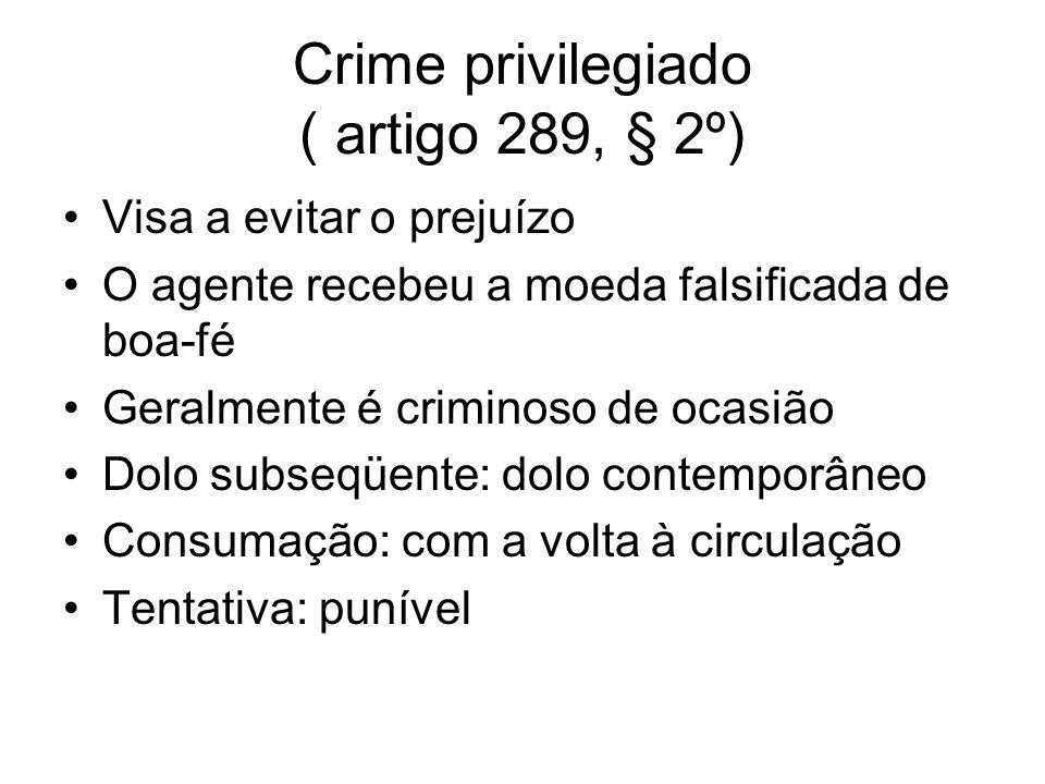 Crime privilegiado ( artigo 289, § 2º)
