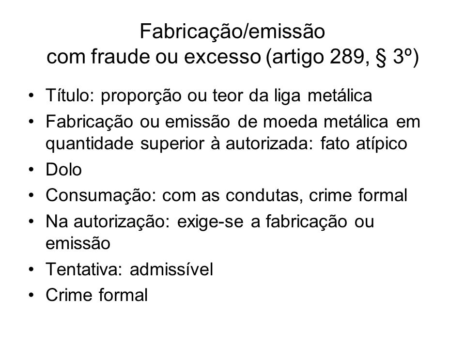 Fabricação/emissão com fraude ou excesso (artigo 289, § 3º)