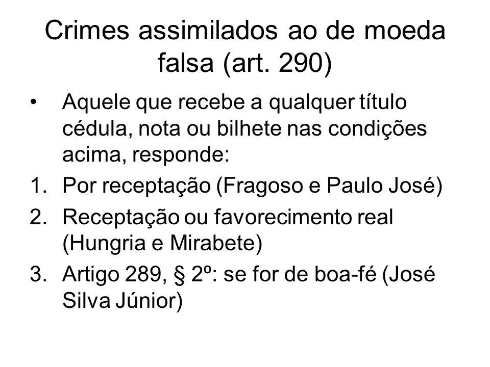 Crimes assimilados ao de moeda falsa (art. 290)