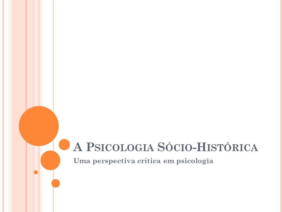 A Psicologia Sócio-Histórica