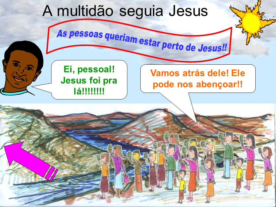 A multidão seguia Jesus