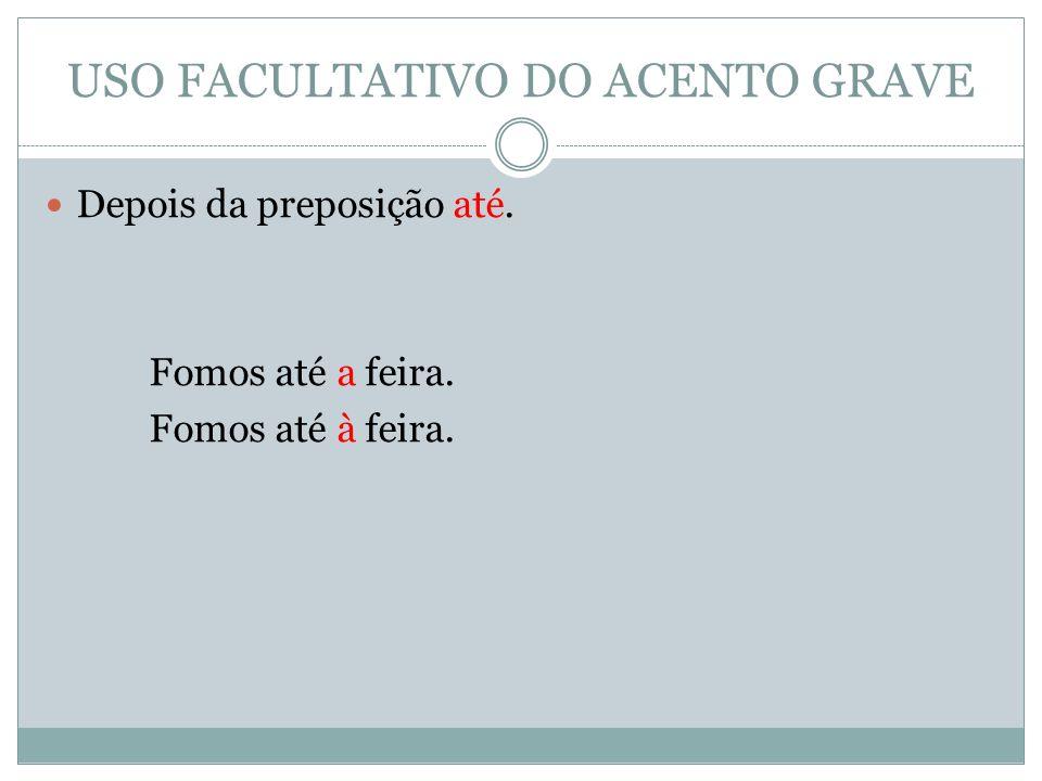 USO FACULTATIVO DO ACENTO GRAVE