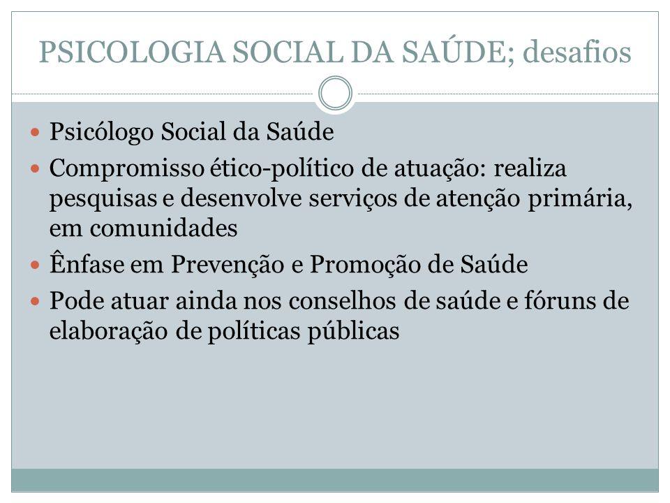PSICOLOGIA SOCIAL DA SAÚDE; desafios