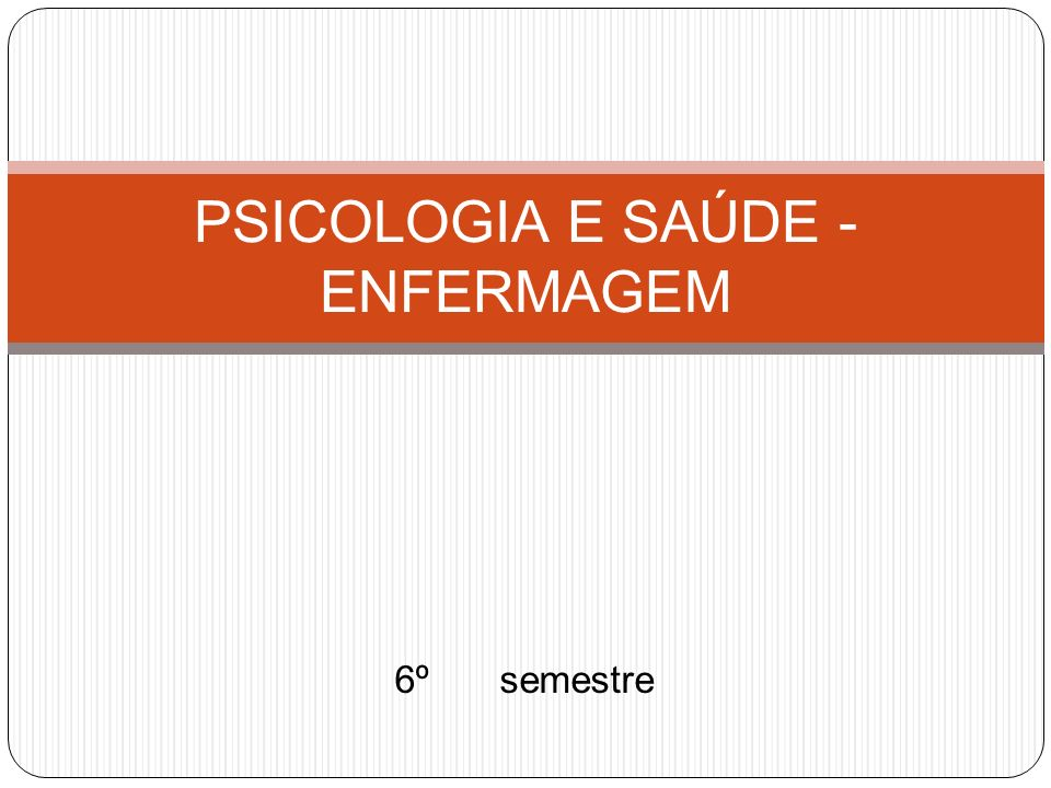 PSICOLOGIA E SAÚDE - ENFERMAGEM