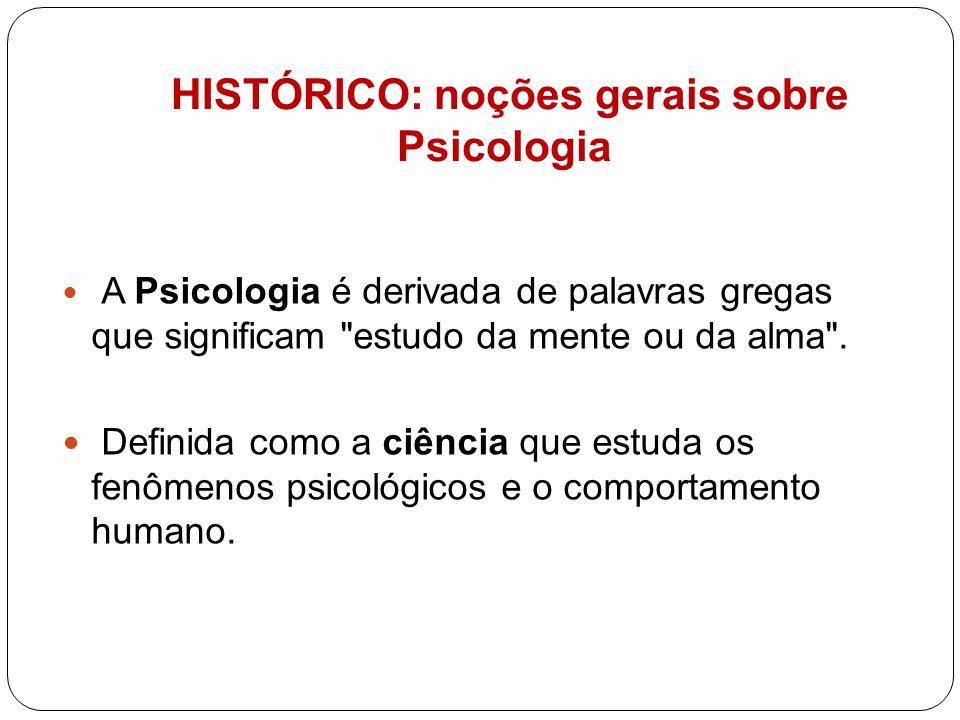 HISTÓRICO: noções gerais sobre Psicologia