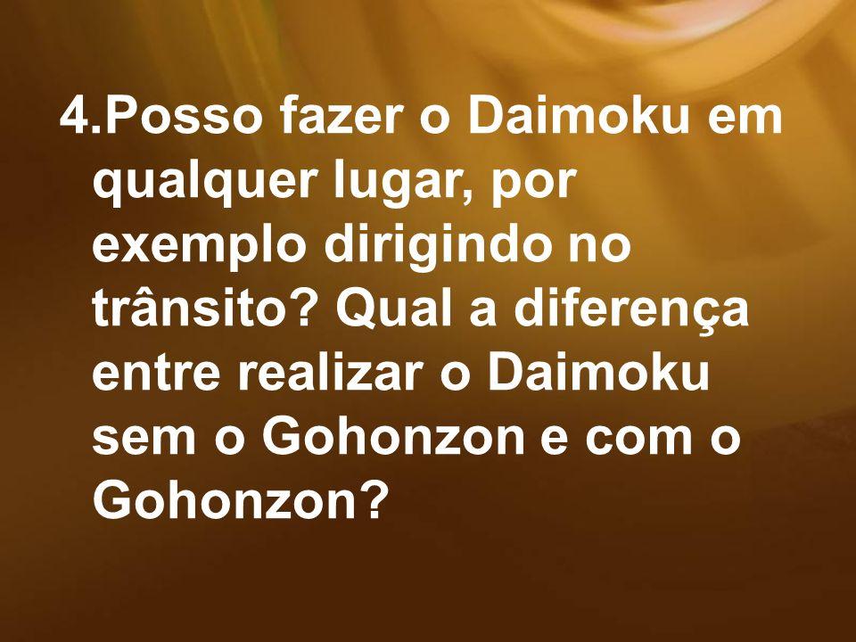 Posso fazer o Daimoku em qualquer lugar, por exemplo dirigindo no trânsito.