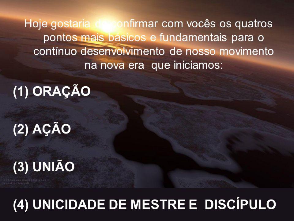 (4) UNICIDADE DE MESTRE E DISCÍPULO