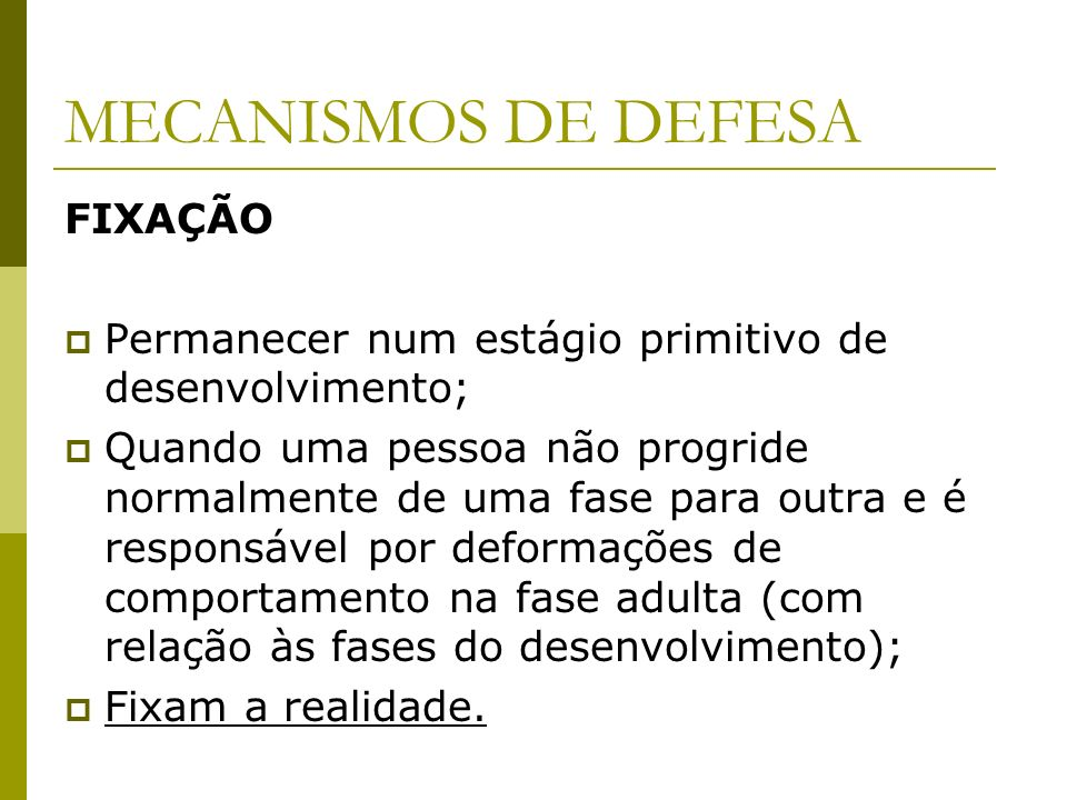 MECANISMOS DE DEFESA FIXAÇÃO
