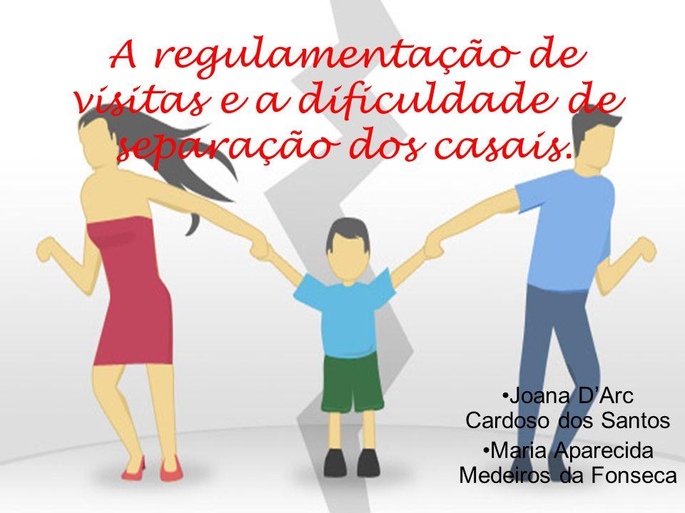 A regulamentação de visitas e a dificuldade de separação dos casais.