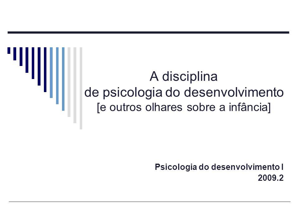 Psicologia do desenvolvimento I 2009.2