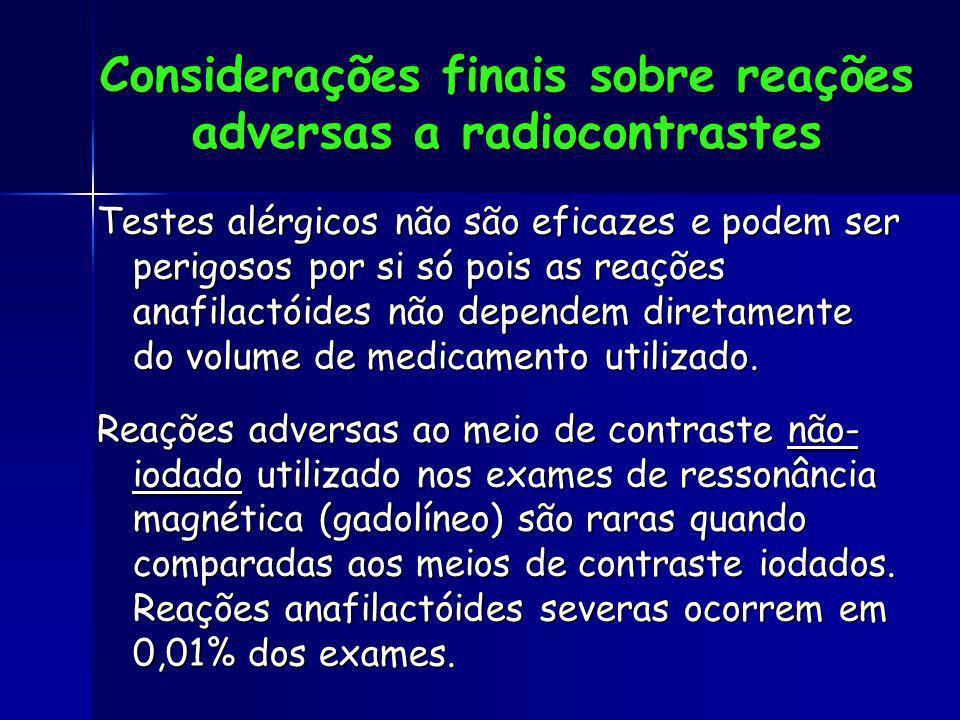 Considerações finais sobre reações adversas a radiocontrastes