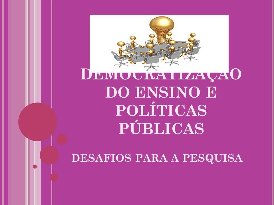 DEMOCRATIZAÇÃO DO ENSINO E POLÍTICAS PÚBLICAS