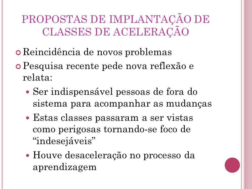 PROPOSTAS DE IMPLANTAÇÃO DE CLASSES DE ACELERAÇÃO