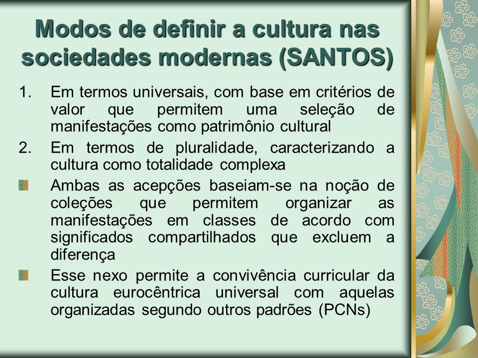 Modos de definir a cultura nas sociedades modernas (SANTOS)