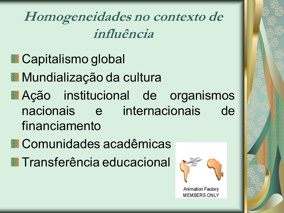Homogeneidades no contexto de influência