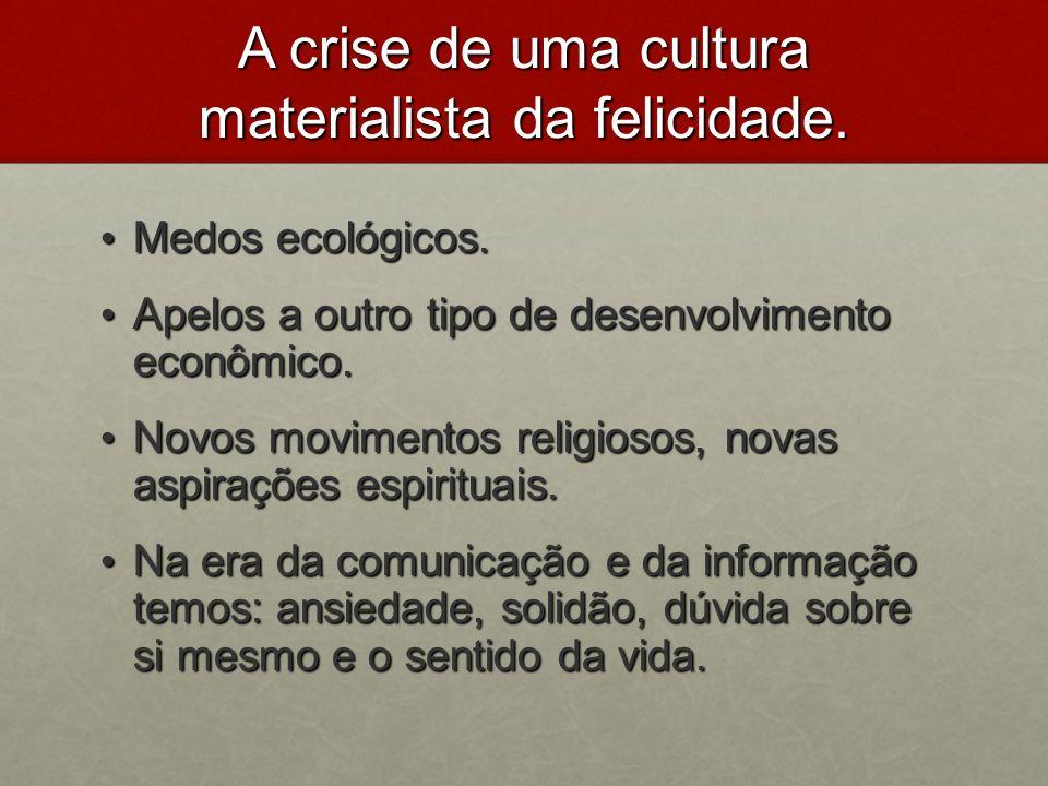 A crise de uma cultura materialista da felicidade.