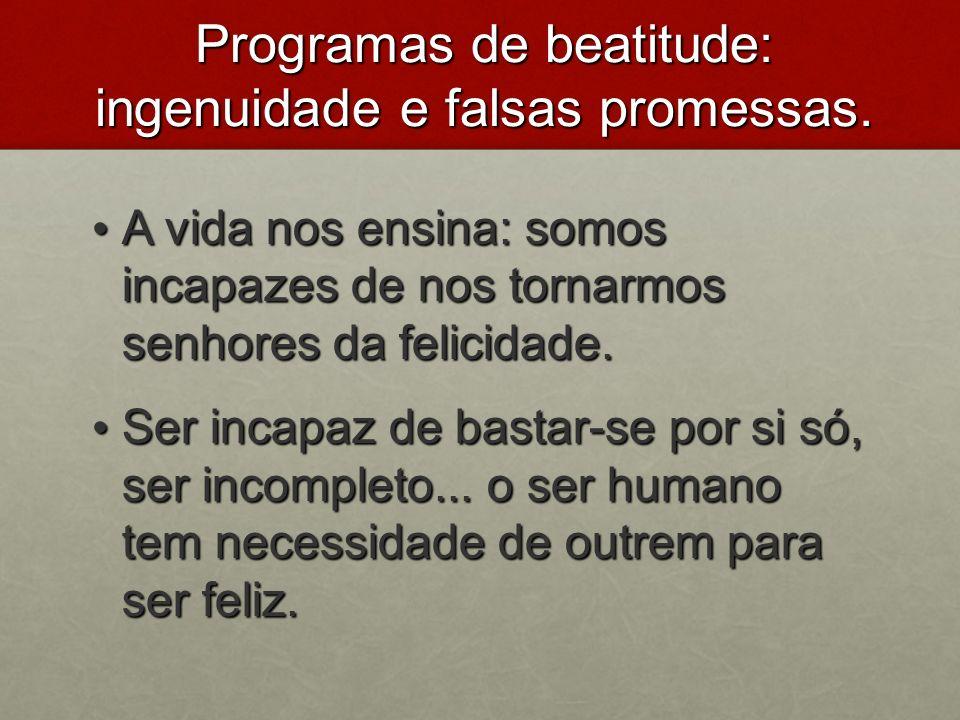 Programas de beatitude: ingenuidade e falsas promessas.