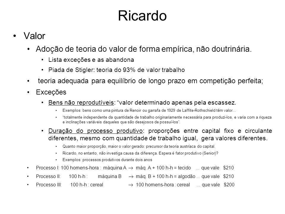 Ricardo Valor. Adoção de teoria do valor de forma empírica, não doutrinária. Lista exceções e as abandona.