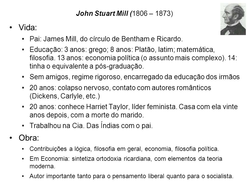 Vida: Obra: John Stuart Mill (1806 – 1873)