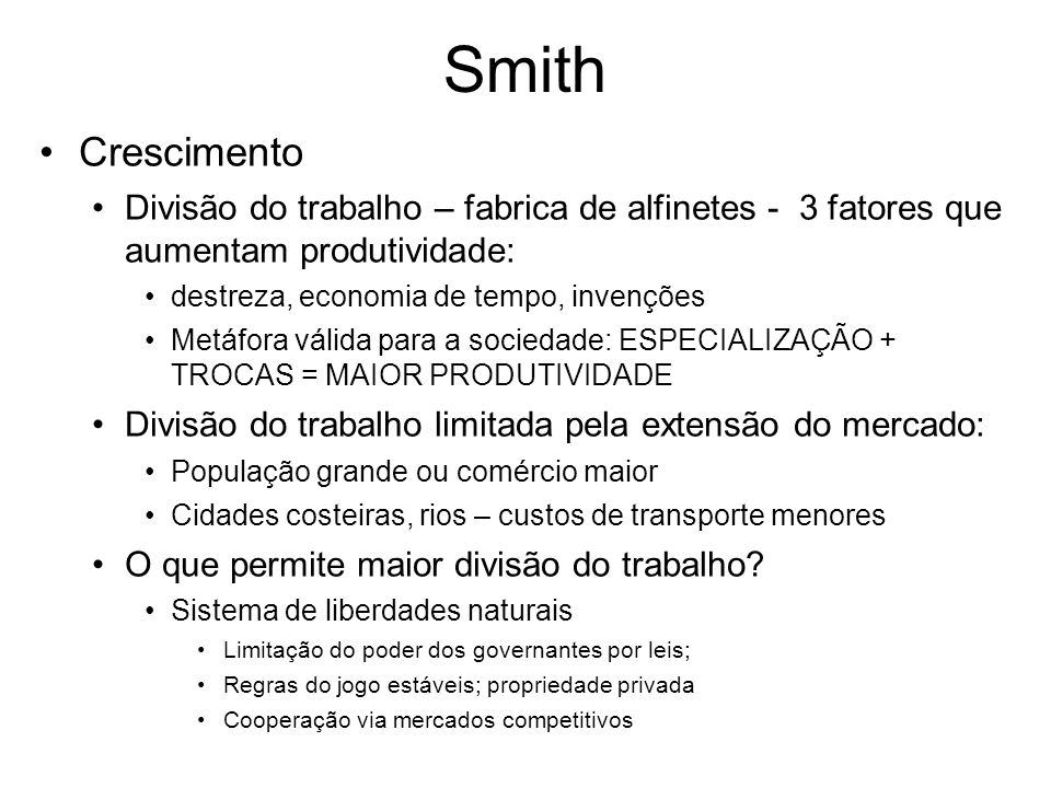 SmithCrescimento. Divisão do trabalho – fabrica de alfinetes - 3 fatores que aumentam produtividade: