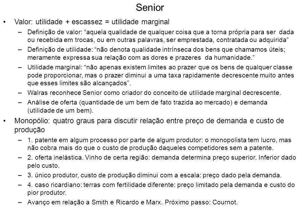 Senior Valor: utilidade + escassez = utilidade marginal