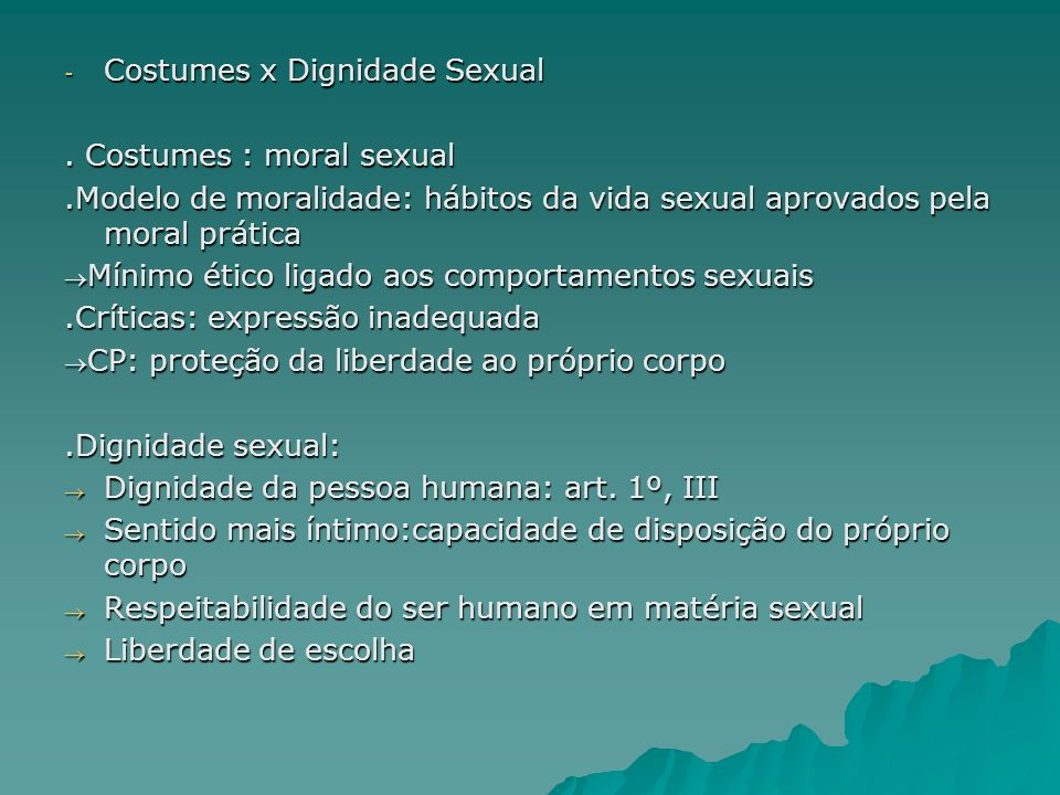 Costumes x Dignidade Sexual . Costumes : moral sexual