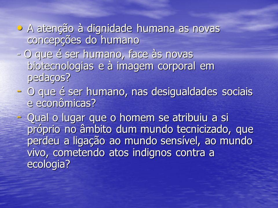 A atenção à dignidade humana as novas concepções do humano