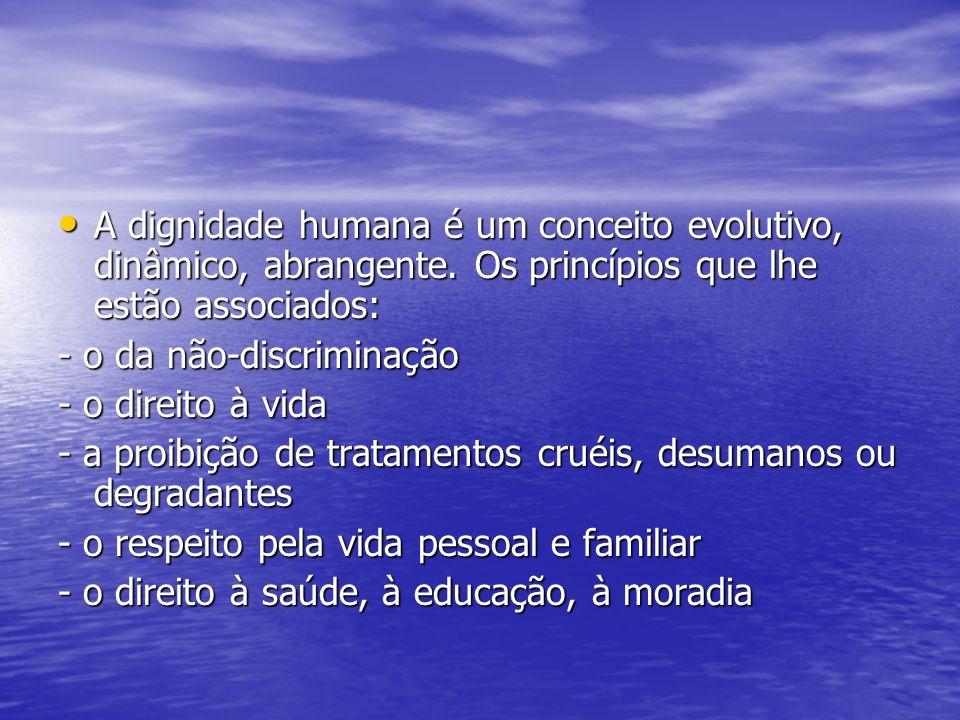 A dignidade humana é um conceito evolutivo, dinâmico, abrangente