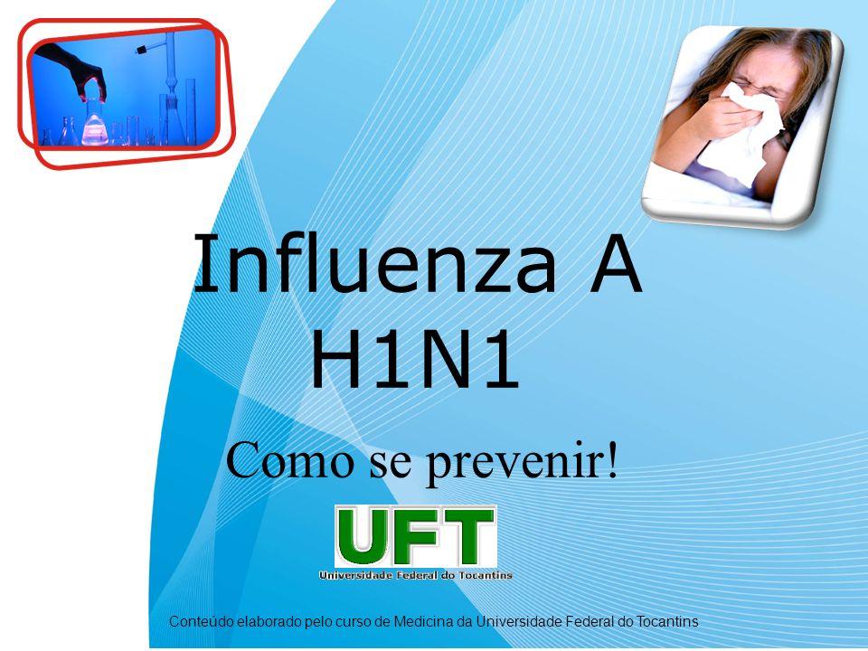 Influenza A H1N1 Como se prevenir!