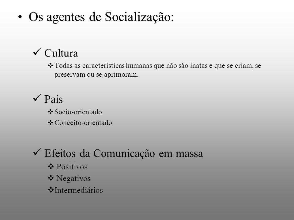 Os agentes de Socialização: