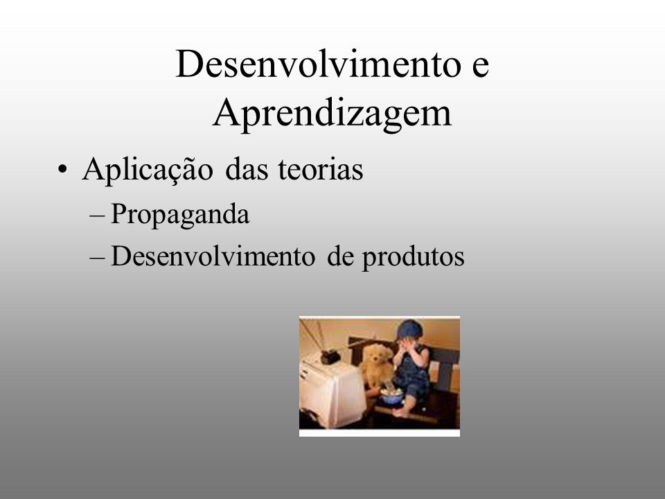 Desenvolvimento e Aprendizagem
