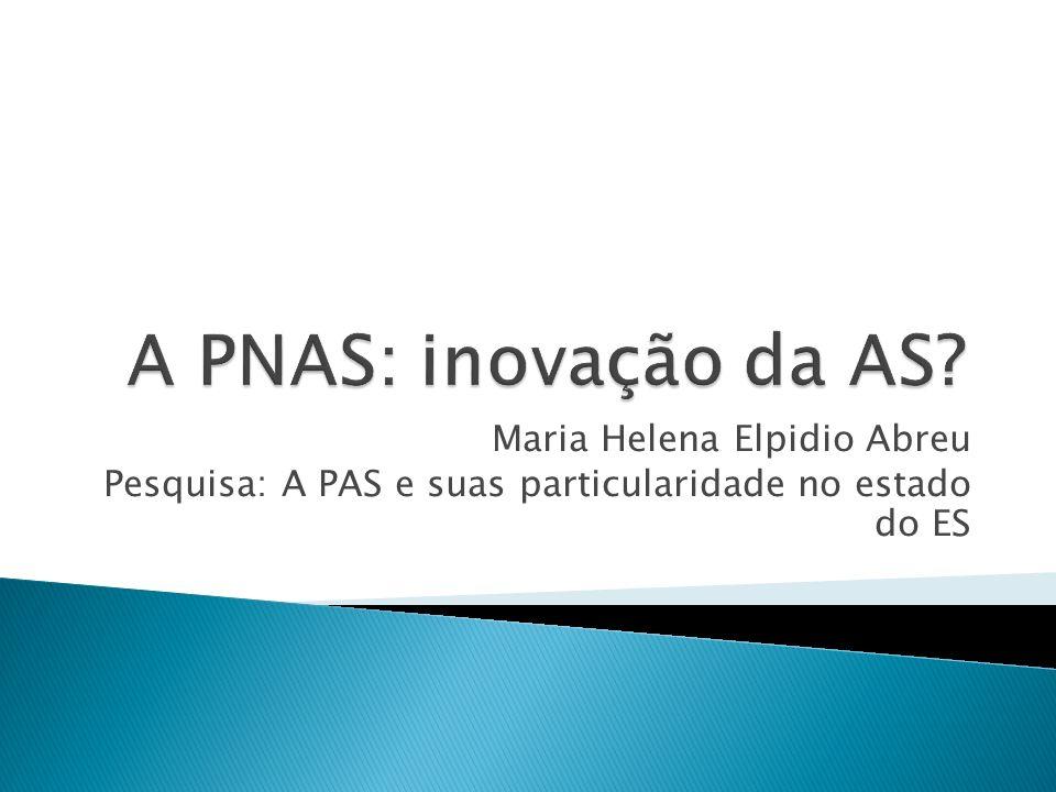A PNAS: inovação da AS Maria Helena Elpidio Abreu
