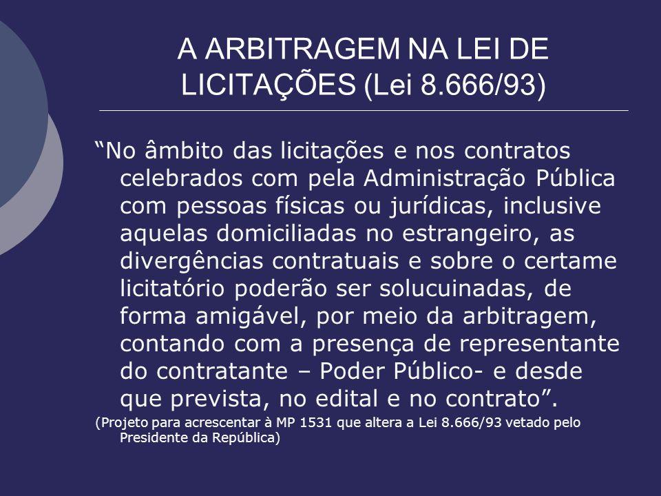 A ARBITRAGEM NA LEI DE LICITAÇÕES (Lei 8.666/93)