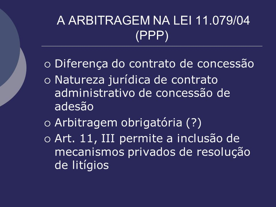 A ARBITRAGEM NA LEI 11.079/04 (PPP)