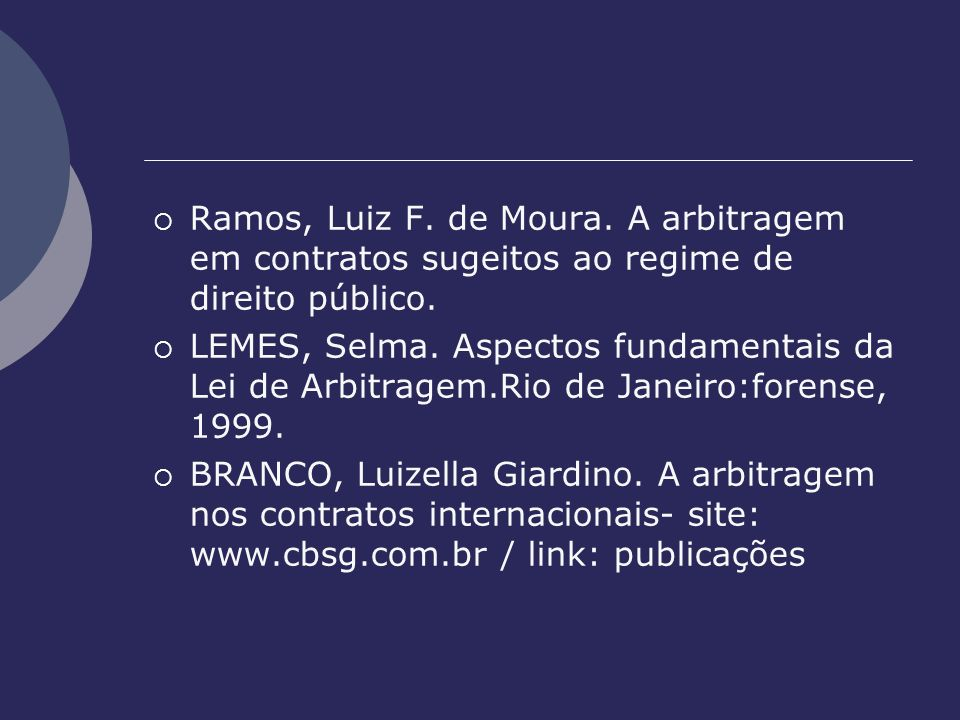 Ramos, Luiz F. de Moura. A arbitragem em contratos sugeitos ao regime de direito público.