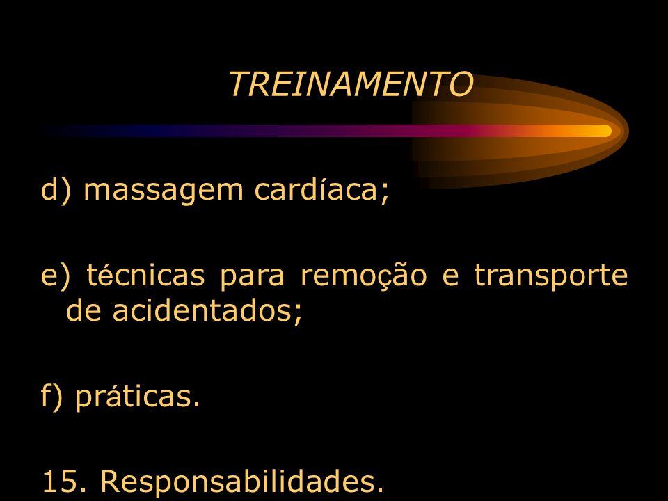 TREINAMENTO d) massagem cardíaca;