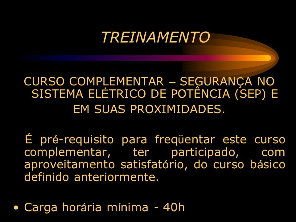CURSO COMPLEMENTAR – SEGURANÇA NO SISTEMA ELÉTRICO DE POTÊNCIA (SEP) E