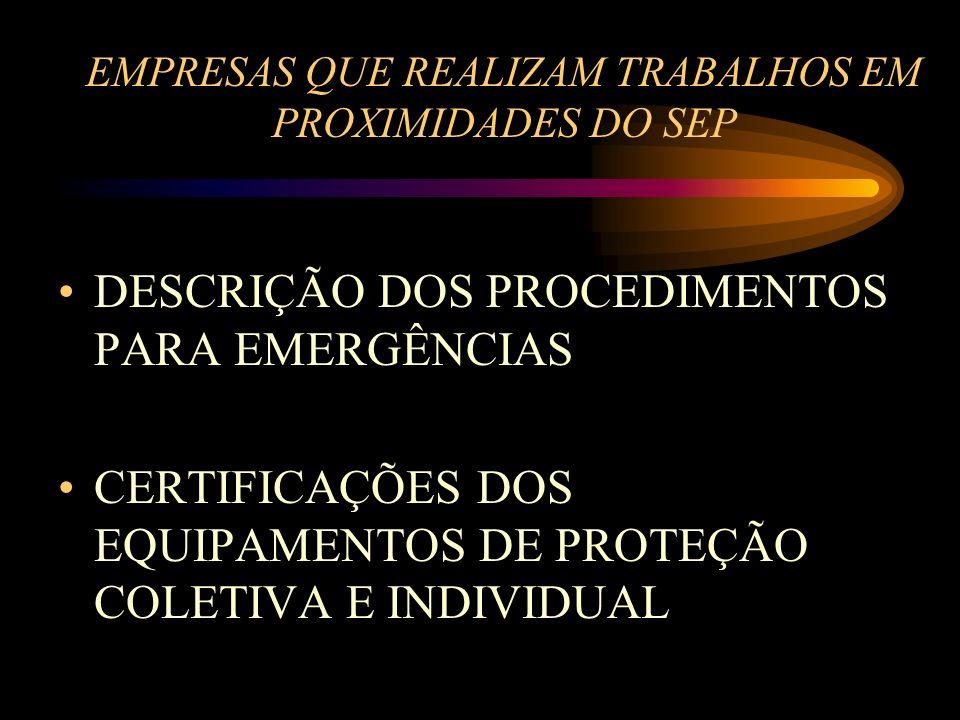 EMPRESAS QUE REALIZAM TRABALHOS EM PROXIMIDADES DO SEP