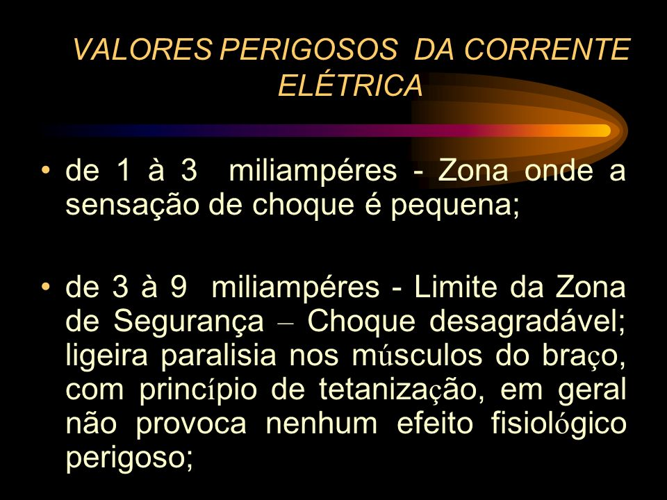 VALORES PERIGOSOS DA CORRENTE ELÉTRICA