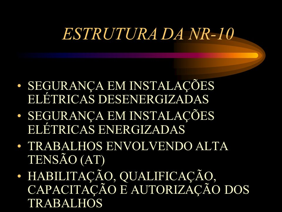 ESTRUTURA DA NR-10 SEGURANÇA EM INSTALAÇÕES ELÉTRICAS DESENERGIZADAS