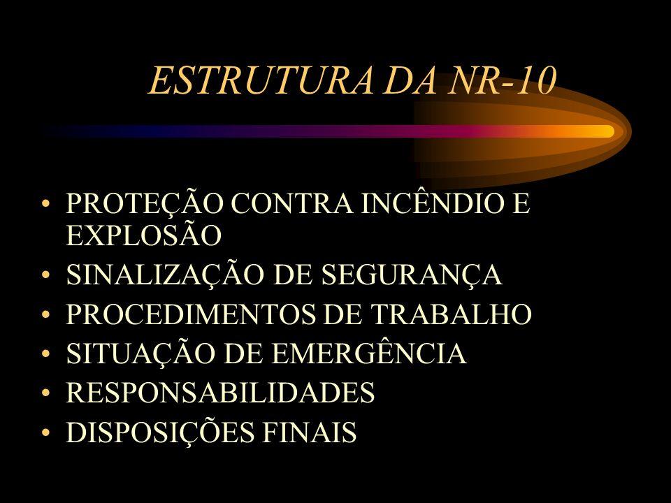 ESTRUTURA DA NR-10 PROTEÇÃO CONTRA INCÊNDIO E EXPLOSÃO