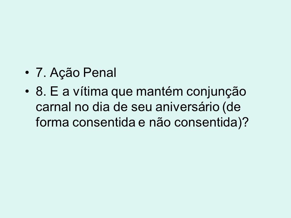 7. Ação Penal 8.