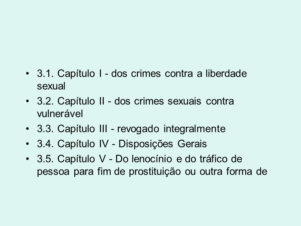 3.1. Capítulo I - dos crimes contra a liberdade sexual