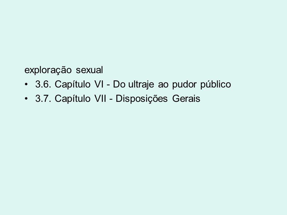exploração sexual3.6.Capítulo VI - Do ultraje ao pudor público.