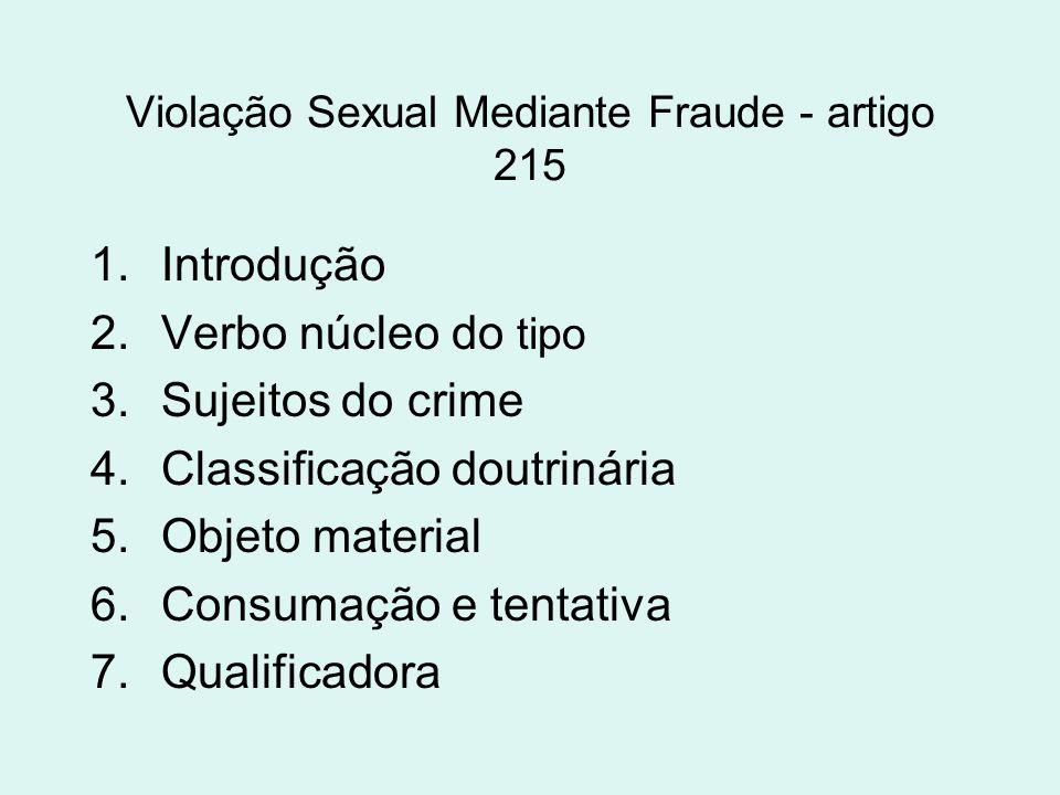 Violação Sexual Mediante Fraude - artigo 215