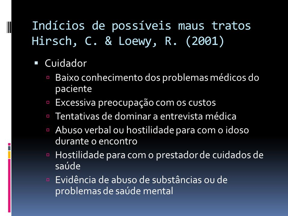 Indícios de possíveis maus tratos Hirsch, C. & Loewy, R. (2001)