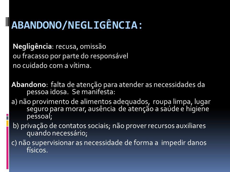ABANDONO/NEGLIGÊNCIA: