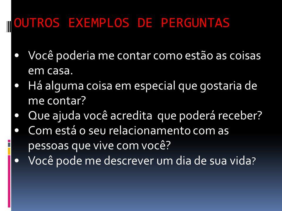 OUTROS EXEMPLOS DE PERGUNTAS